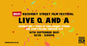 An advertisment for Recovery Street Film Festival's Live Q&A on 16th September 2021